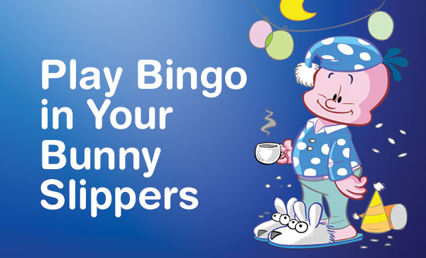 Playing Bingo in Your Bunny Siippers